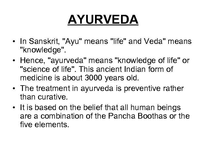 AYURVEDA • In Sanskrit,
