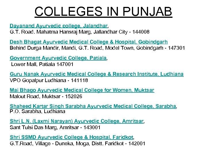 COLLEGES IN PUNJAB Dayanand Ayurvedic college, Jalandhar, G. T. Road. Mahatma Hansraj Marg, Jallandhar