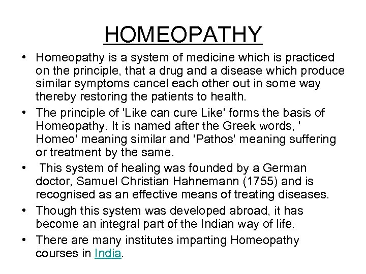 HOMEOPATHY • Homeopathy is a system of medicine which is practiced on the principle,