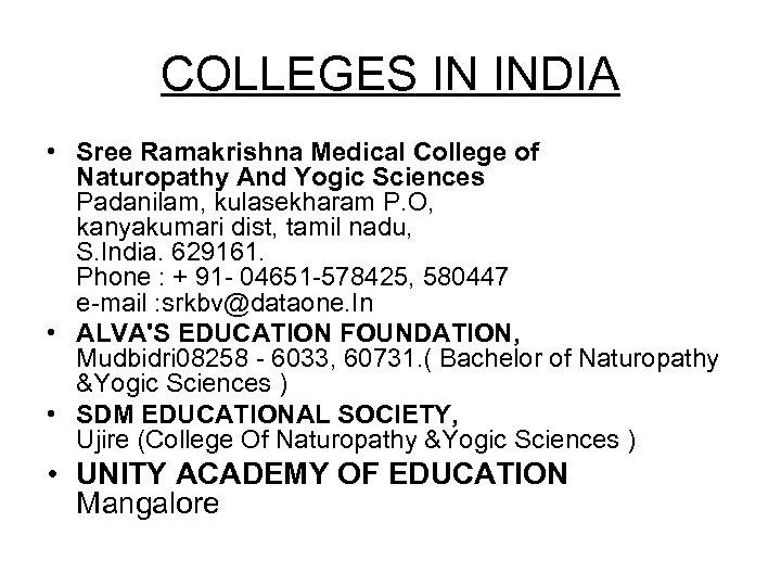 COLLEGES IN INDIA • Sree Ramakrishna Medical College of Naturopathy And Yogic Sciences Padanilam,
