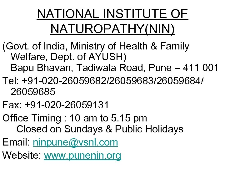 NATIONAL INSTITUTE OF NATUROPATHY(NIN) (Govt. of India, Ministry of Health & Family Welfare, Dept.