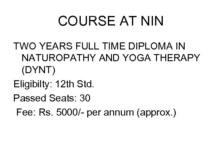 COURSE AT NIN TWO YEARS FULL TIME DIPLOMA IN NATUROPATHY AND YOGA THERAPY (DYNT)