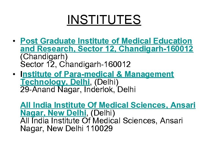 INSTITUTES • Post Graduate Institute of Medical Education and Research, Sector 12, Chandigarh-160012 (Chandigarh)