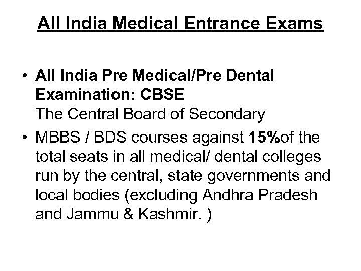 All India Medical Entrance Exams • All India Pre Medical/Pre Dental Examination: CBSE The