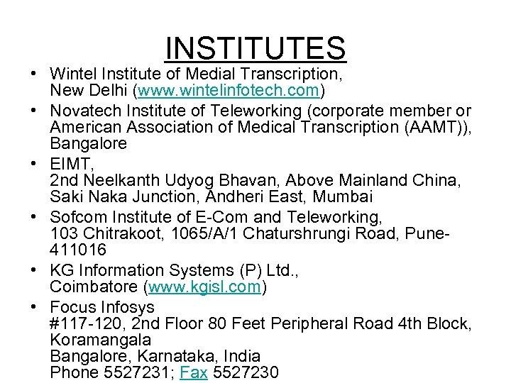 INSTITUTES • Wintel Institute of Medial Transcription, New Delhi (www. wintelinfotech. com) • Novatech