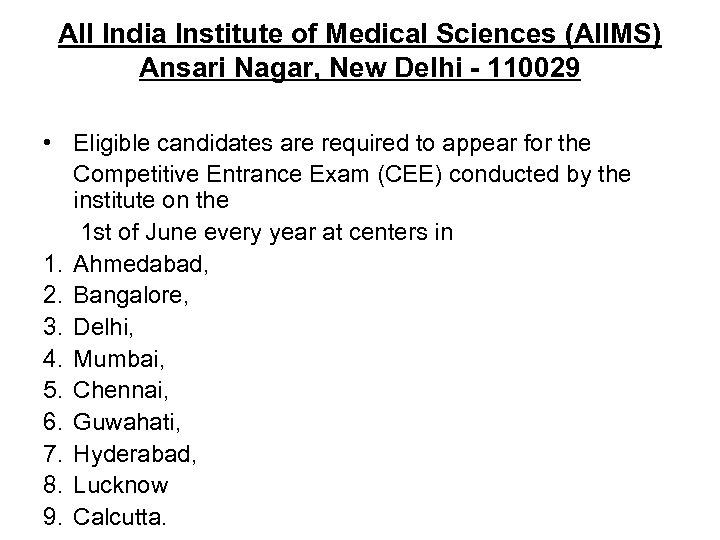 All India Institute of Medical Sciences (AIIMS) Ansari Nagar, New Delhi - 110029 •