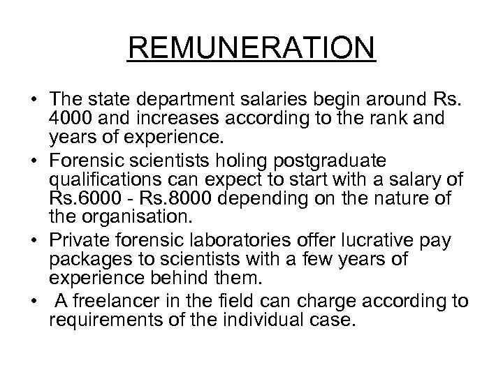 REMUNERATION • The state department salaries begin around Rs. 4000 and increases according to
