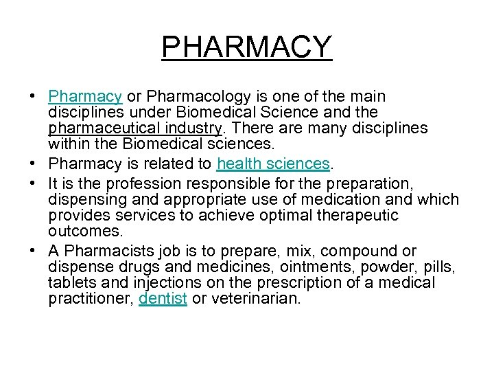 PHARMACY • Pharmacy or Pharmacology is one of the main disciplines under Biomedical Science