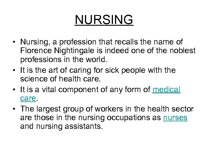 NURSING • Nursing, a profession that recalls the name of Florence Nightingale is indeed