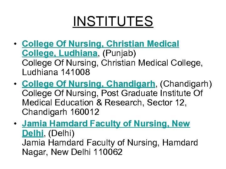 INSTITUTES • College Of Nursing, Christian Medical College, Ludhiana, (Punjab) College Of Nursing, Christian