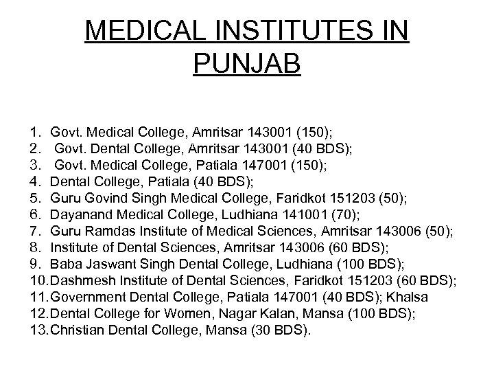 MEDICAL INSTITUTES IN PUNJAB 1. Govt. Medical College, Amritsar 143001 (150); 2. Govt. Dental
