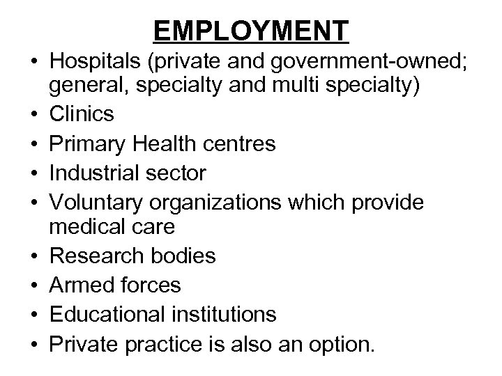 EMPLOYMENT • Hospitals (private and government-owned; general, specialty and multi specialty) • Clinics •