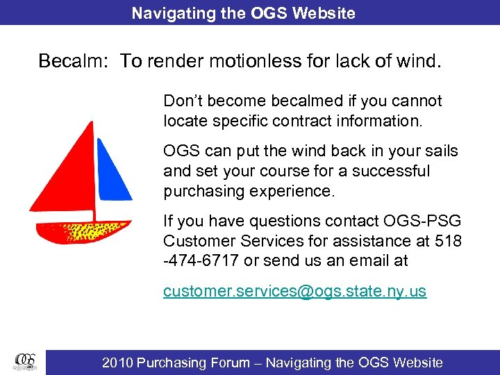 Navigating the OGS Website Becalm: To render motionless for lack of wind. Don't become