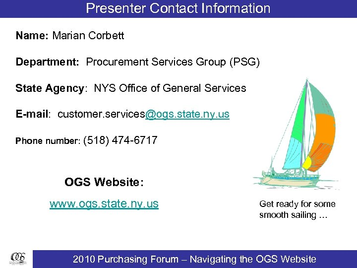 Presenter Contact Information Name: Marian Corbett Department: Procurement Services Group (PSG) State Agency: NYS