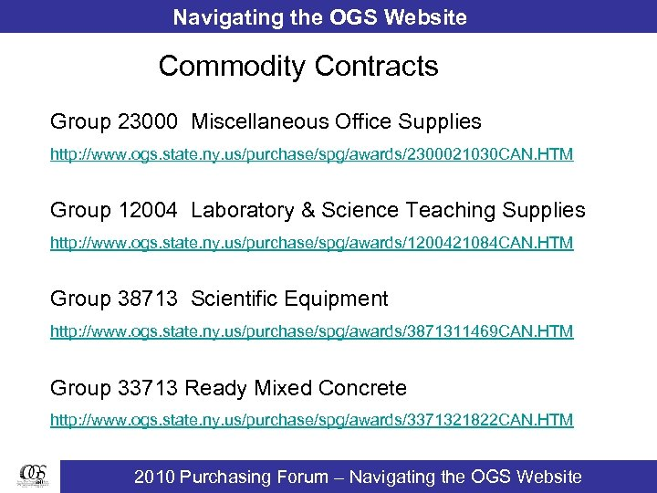 Navigating the OGS Website Commodity Contracts Group 23000 Miscellaneous Office Supplies http: //www. ogs.