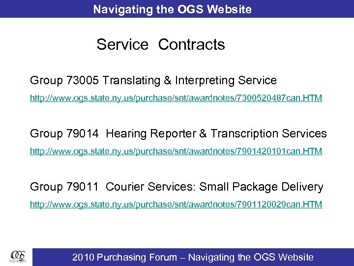 Navigating the OGS Website Service Contracts Group 73005 Translating & Interpreting Service http: //www.