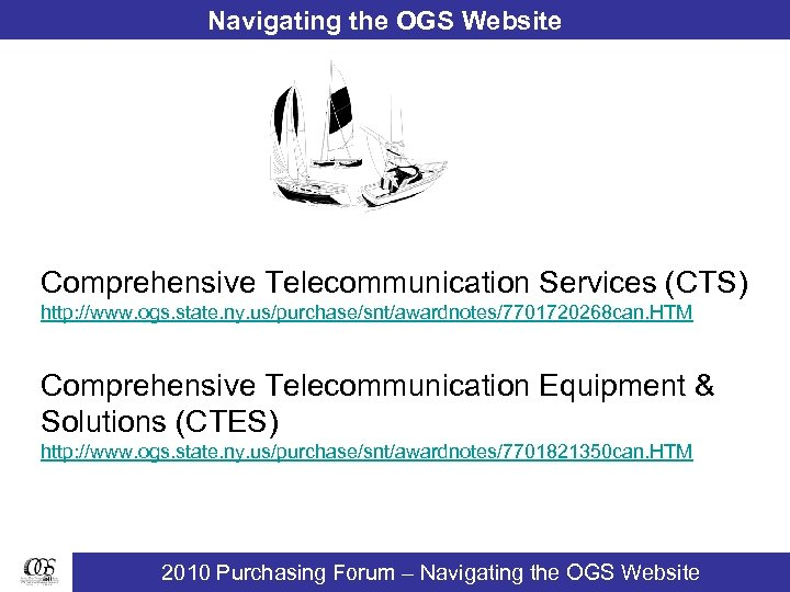 Navigating the OGS Website Comprehensive Telecommunication Services (CTS) http: //www. ogs. state. ny. us/purchase/snt/awardnotes/7701720268