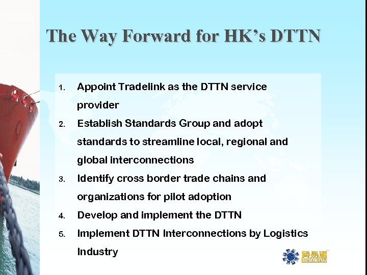 The Way Forward for HK's DTTN 1. Appoint Tradelink as the DTTN service provider