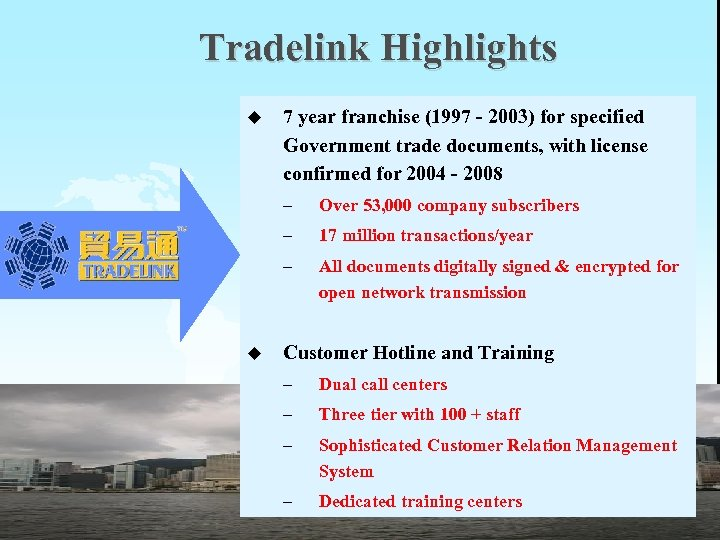 Tradelink Highlights u 7 year franchise (1997 - 2003) for specified Government trade documents,