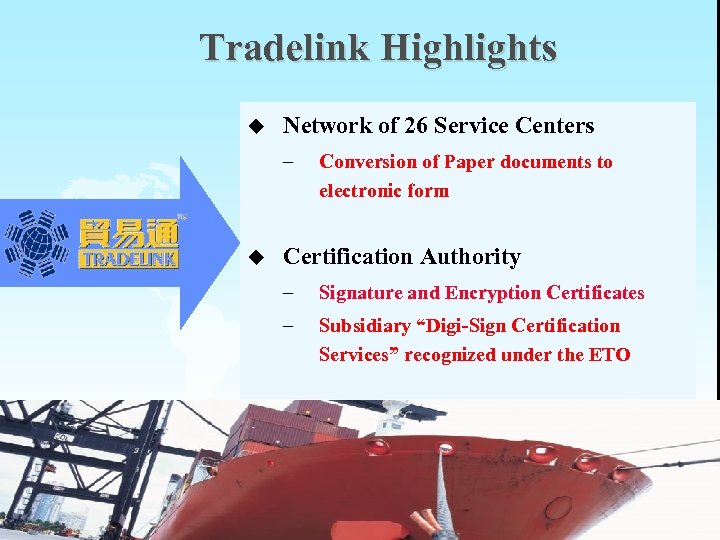 Tradelink Highlights u Network of 26 Service Centers – u Conversion of Paper documents