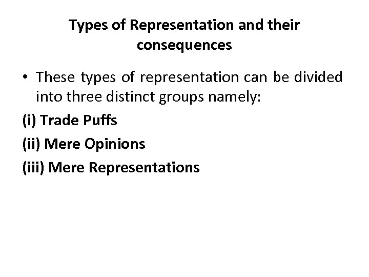 Types of Representation and their consequences • These types of representation can be divided