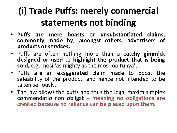 (i) Trade Puffs: merely commercial statements not binding • Puffs are mere boasts or