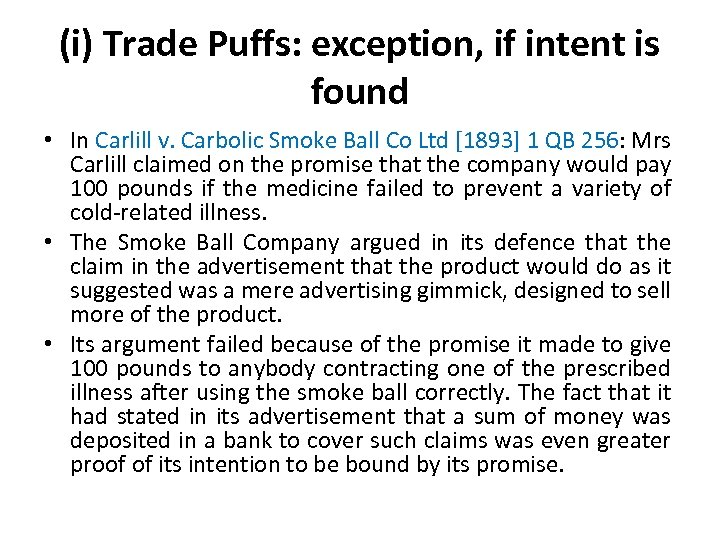 (i) Trade Puffs: exception, if intent is found • In Carlill v. Carbolic Smoke