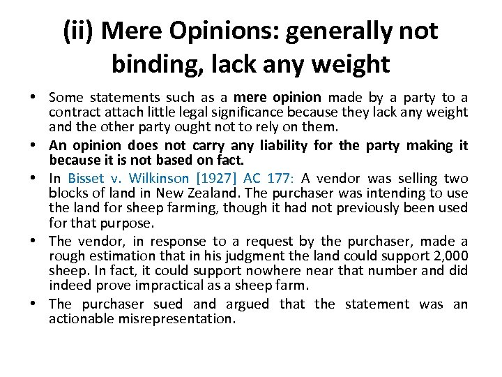 (ii) Mere Opinions: generally not binding, lack any weight • Some statements such as
