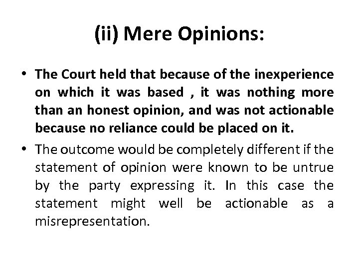(ii) Mere Opinions: • The Court held that because of the inexperience on which