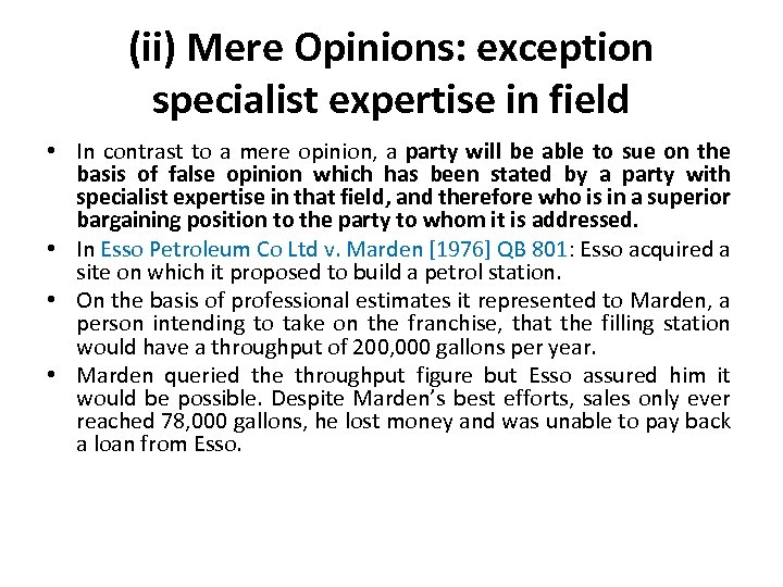 (ii) Mere Opinions: exception specialist expertise in field • In contrast to a mere