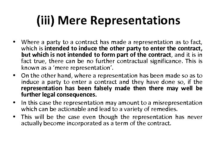 (iii) Mere Representations • Where a party to a contract has made a representation