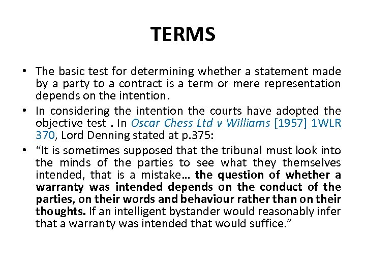 TERMS • The basic test for determining whether a statement made by a party
