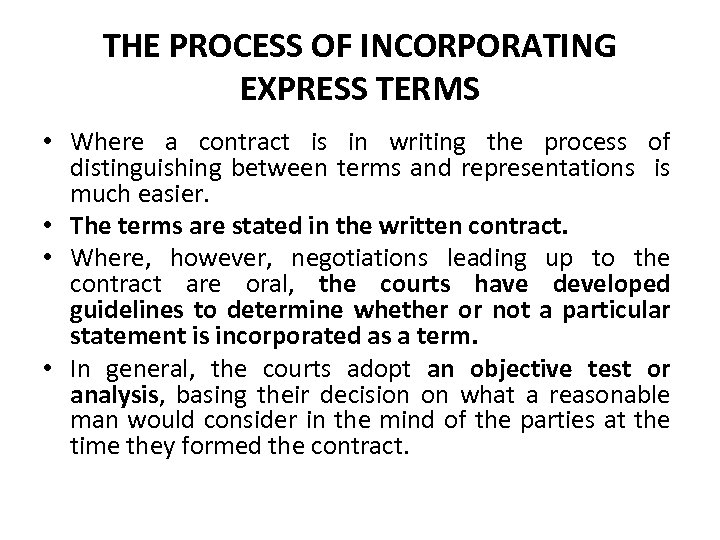 THE PROCESS OF INCORPORATING EXPRESS TERMS • Where a contract is in writing the