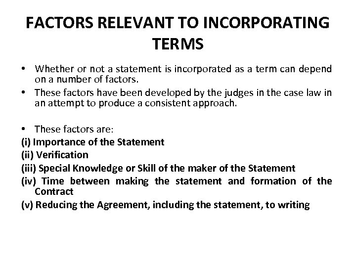 FACTORS RELEVANT TO INCORPORATING TERMS • Whether or not a statement is incorporated as
