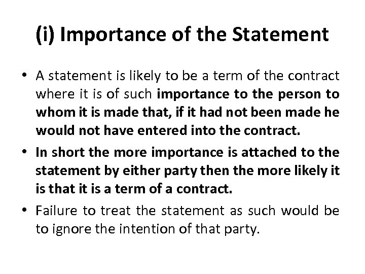(i) Importance of the Statement • A statement is likely to be a term