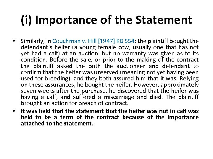 (i) Importance of the Statement • Similarly, in Couchman v. Hill [1947] KB 554: