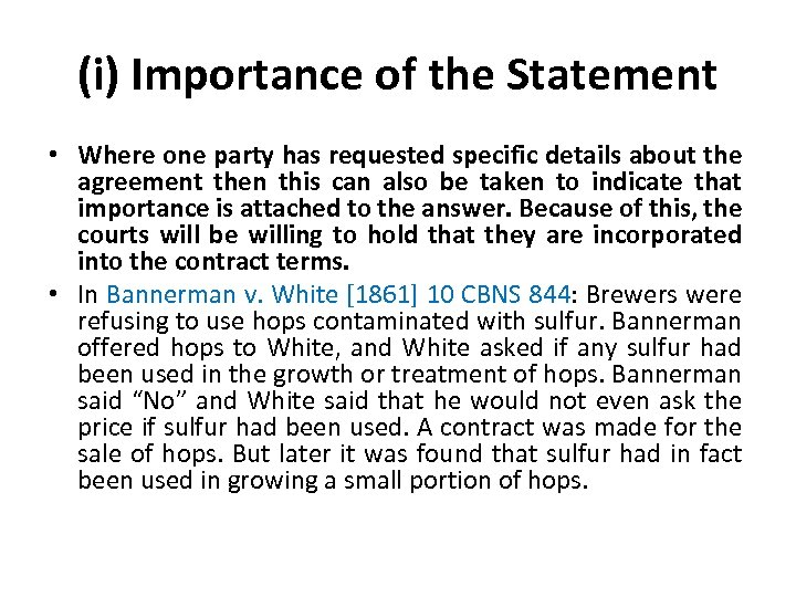 (i) Importance of the Statement • Where one party has requested specific details about