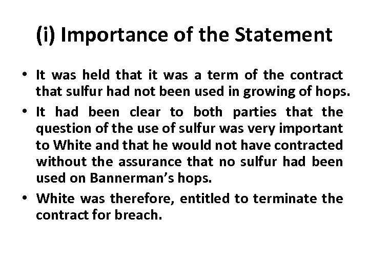 (i) Importance of the Statement • It was held that it was a term