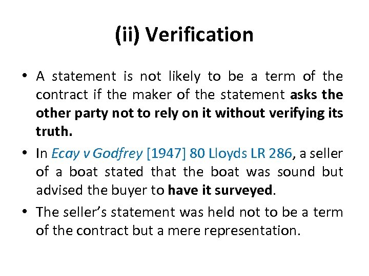 (ii) Verification • A statement is not likely to be a term of the