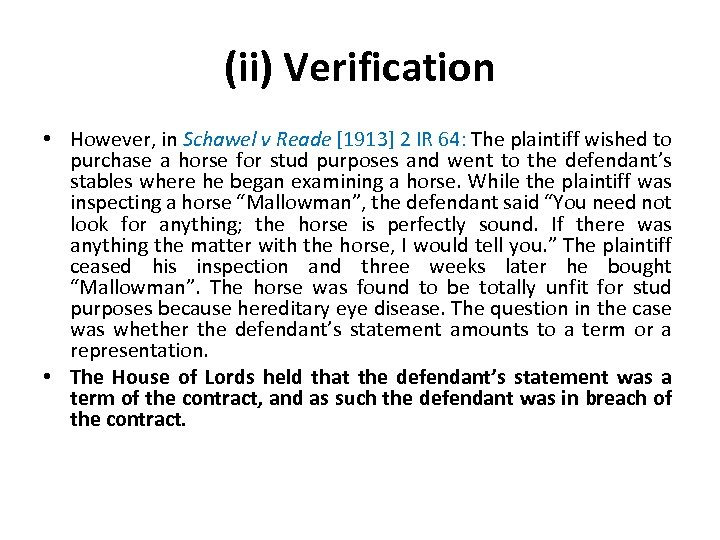(ii) Verification • However, in Schawel v Reade [1913] 2 IR 64: The plaintiff