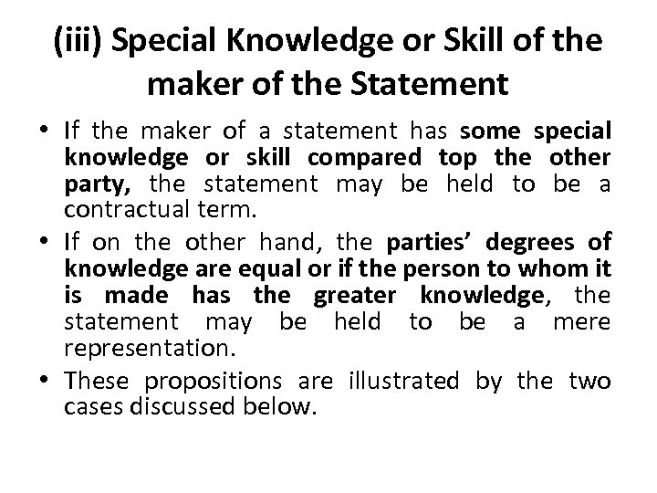(iii) Special Knowledge or Skill of the maker of the Statement • If the