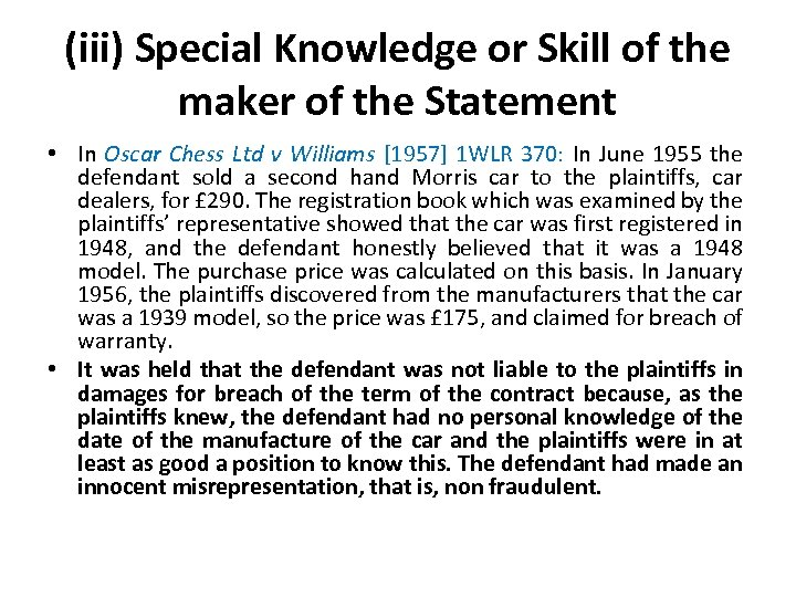(iii) Special Knowledge or Skill of the maker of the Statement • In Oscar