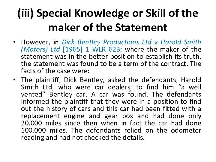 (iii) Special Knowledge or Skill of the maker of the Statement • However, in