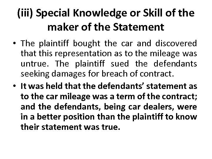 (iii) Special Knowledge or Skill of the maker of the Statement • The plaintiff
