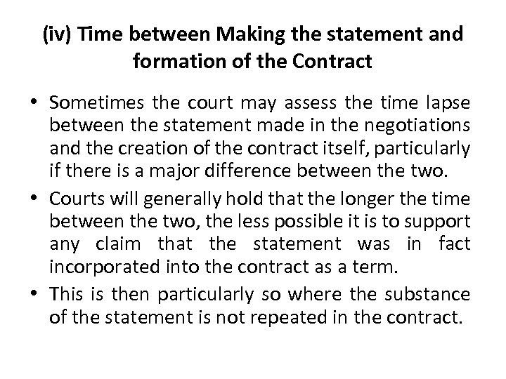 (iv) Time between Making the statement and formation of the Contract • Sometimes the