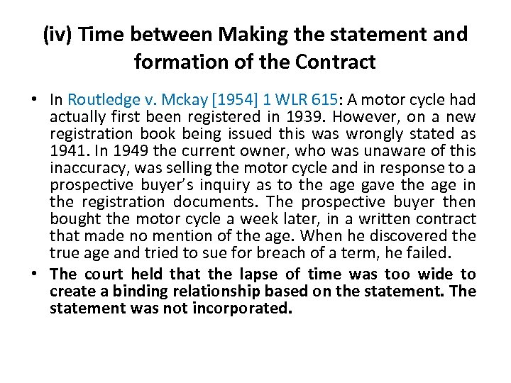 (iv) Time between Making the statement and formation of the Contract • In Routledge