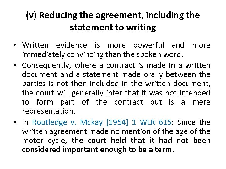 (v) Reducing the agreement, including the statement to writing • Written evidence is more