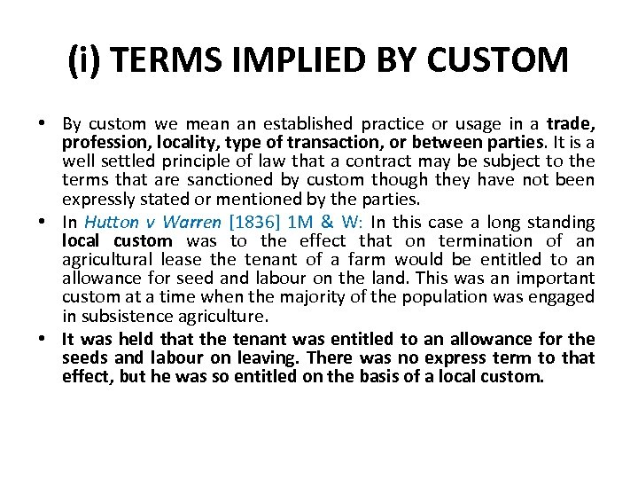 (i) TERMS IMPLIED BY CUSTOM • By custom we mean an established practice or