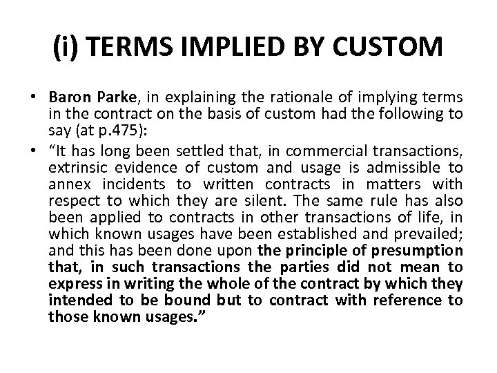 (i) TERMS IMPLIED BY CUSTOM • Baron Parke, in explaining the rationale of implying