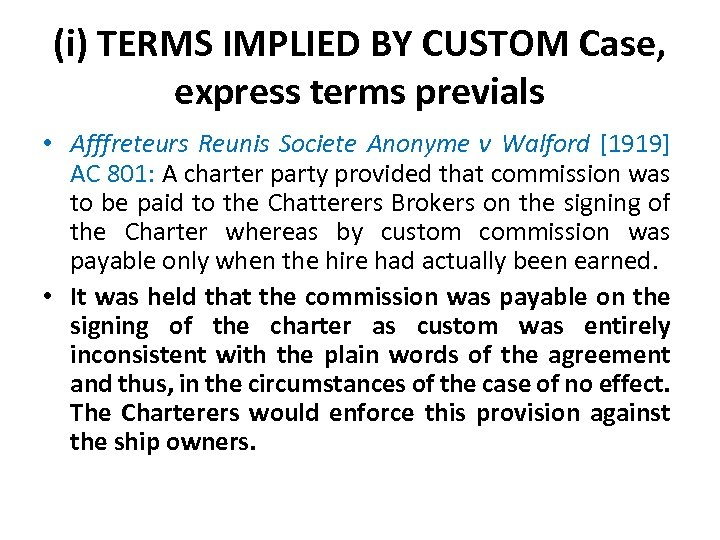 (i) TERMS IMPLIED BY CUSTOM Case, express terms previals • Afffreteurs Reunis Societe Anonyme
